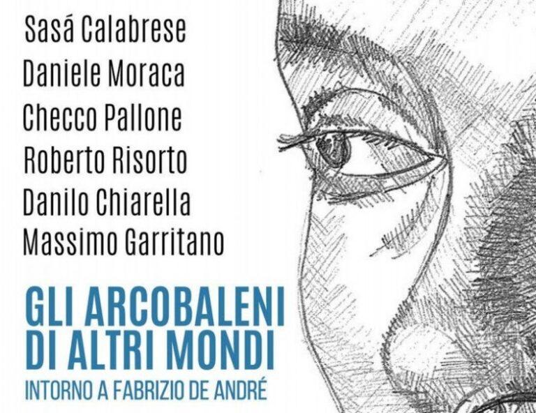 """""""Gli arcobaleni di altri mondi"""", omaggio a  Fabrizio De André"""